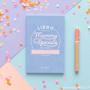 Libro per una mamma speciale che si merita di tutto e di più